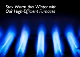 Stay Warm this Winter with Our High-Efficient Furnaces