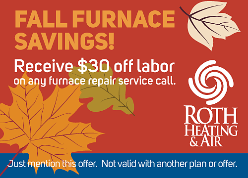 Roth $30 off Labor Fall Furnace Service Savings